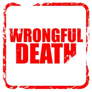 Wrongful Death Can Be Caused By Wrongful Acts
